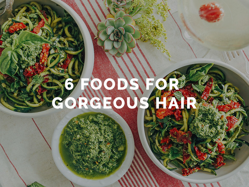 6 foods for gorgeous hair